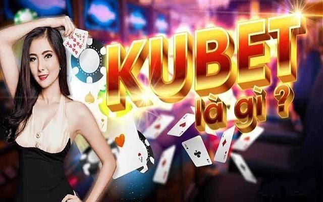 Kubet là gì?