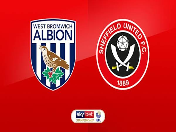 Nhận định West Brom vs Sheffield Utd, 02h00 ngày 19/8 Hạng Nhất Anh